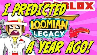 I PREDICTED LOOMIAN LEGACY OVER A YEAR AGO (PROOF!) | ROBLOX