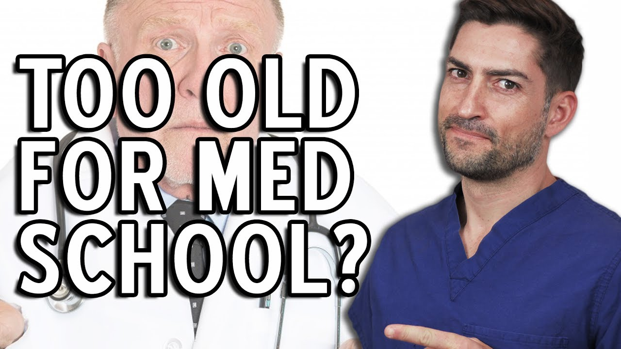 are you too old for med school youtube