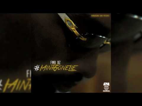 FMB DZ feat. BandGang Lonnie Bands - I Ain't Gone Lie (Official Audio)