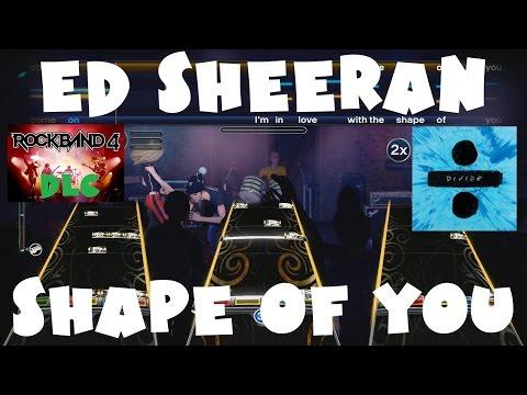 Ed Sheeran - Shape of You - Rock Band 4 DLC Expert Full Band (March 30th, 2017)