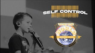 SELF CONTROL   What the World Needs Now