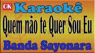 Banda Sayonara Quem não te Quer Sou Eu(Versão Delson Azevedo)Karaoke