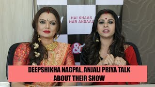 Gambar cover Deepshikha Nagpal, Anjali Priya talk about their show  Main Bhi Ardhangini 