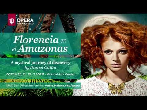 Florencia en el Amazonas by Daniel Catan at IU Opera Theater
