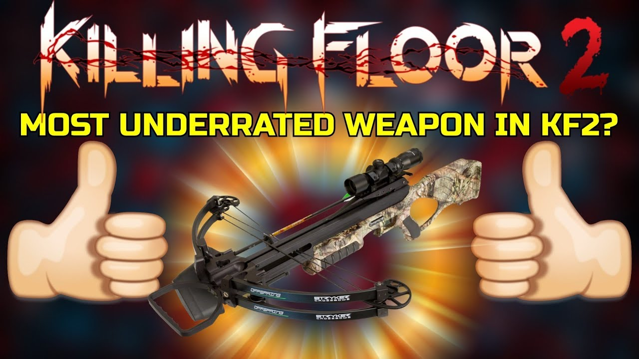 Killing Floor 2 Most Underrated Weapon In Kf2 The Crossbow Youtube