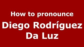 How to pronounce Diego Rodríguez Da Luz (Spanish/Argentina) - PronounceNames.com
