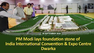 PM Narendra Modi lays foundation stone of India International Convention and Expo Centre, Dwarka