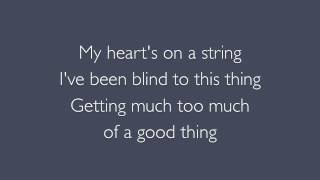 Too much of a good thing lyrics