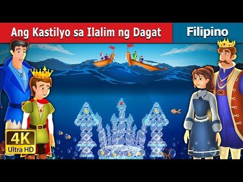 Ang Kastilyo Sa Ilalim Ng Dagat   The Castle Under The Sea   Kwentong Pambata   Filipino Fairy Tales