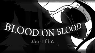 BLOOD ON BLOOD // animated short film
