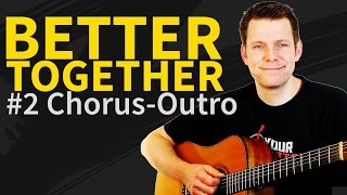 Guitar Lesson & TAB: How to play Better Together 2/2 - Jack Johnson - Chorus-Bridge-Outro