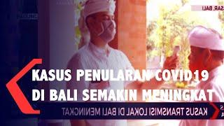 Kasus Penularan Covid Di Bali Semakin Meningkat