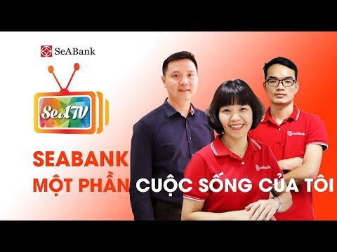 [SeATV] SeABank - Một phần cuộc sống của tôi!