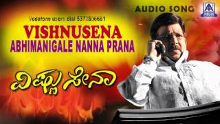 vishnusena abhimanigale nanna audio song i vishnuvardan ramesh gurlin chopra i akash audio