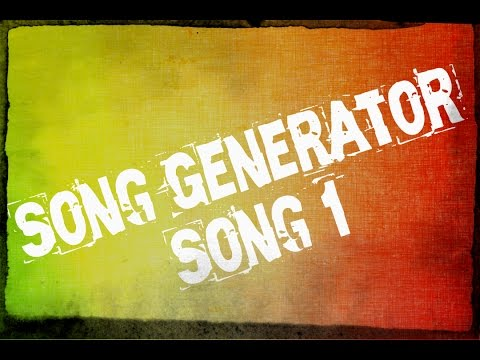 Song Generator - Song 1