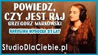 Powiedz, czy jest raj - Grzegorz Markowski (cover by Karolina Wysocka) #1424