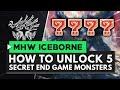 Monster Hunter World Iceborne   How To Unlock The 5 Secret End Game Monsters