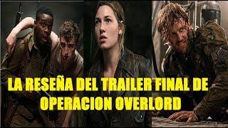 Reseña del Trailer Final de Operacion Overlord el Siguiente Capitulo de Cloverfield