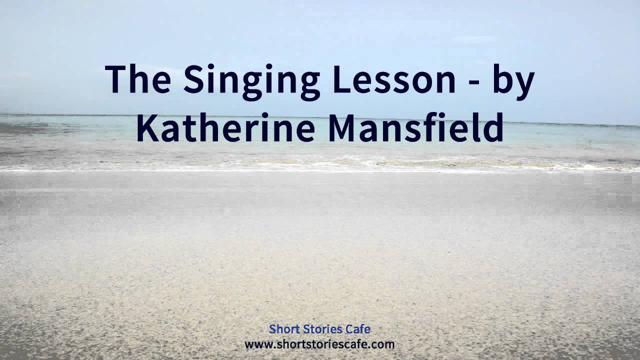 the singing lesson by katherine mansfield