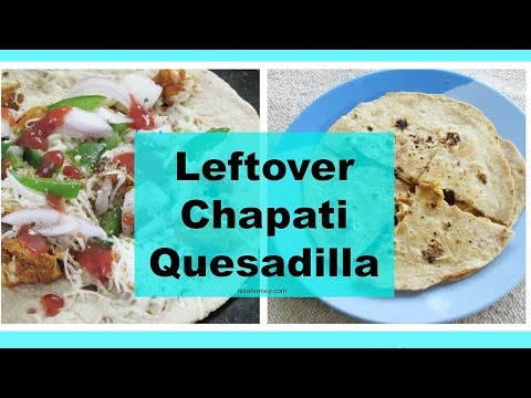 Pizza Quesadilla With Leftover Roti - Leftover Chapati Recipes - Kids Lunch Box Ideas | Nisa Homey