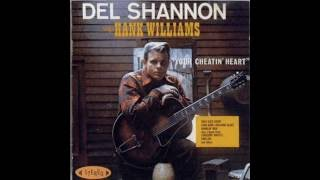 Watch Del Shannon You Win Again video