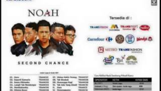 Noah Walau Habis Terang  New Second Chance