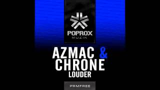 Azmac & Chorne - Louder (FREE DOWNLOAD)