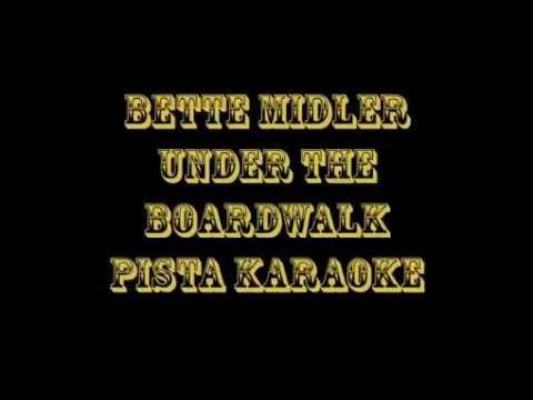 Bette Midler   Under The Boardwalk  Pista Karaoke