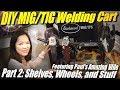 DIY MIG/TIG Welding Cart Part 2/2: Adding all the extra bits