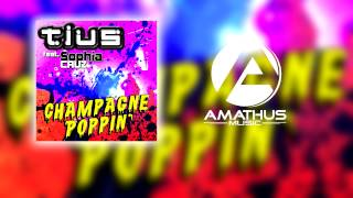 Tius feat. Sophia Cruz - Champagne Poppin