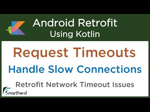 6 2 Retrofit Request Timeouts: Handling slow network connections