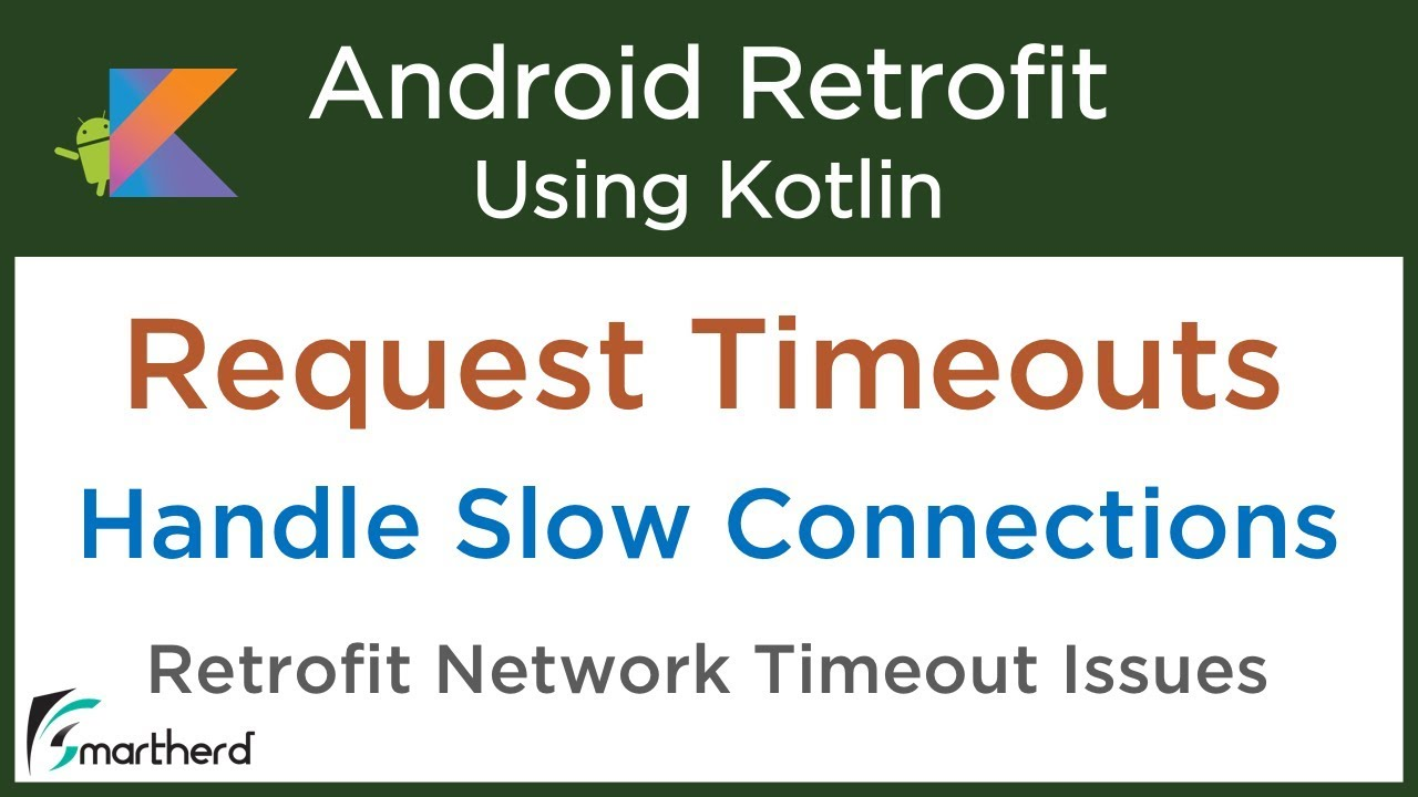 #6 2 Retrofit Request Timeouts: Handling slow network connections: Retrofit  Android Tutorials