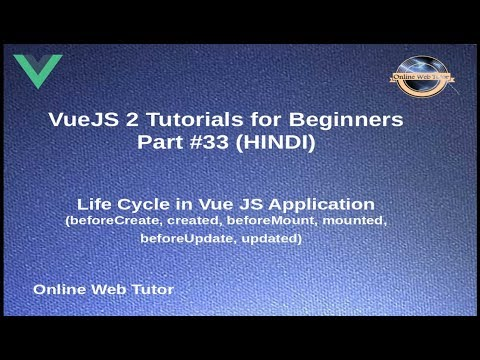 VueJs 2 Tutorial for beginners in HINDI | ENGLISH (#33) Life Cycle in Vue  Js Application