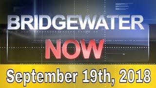 Bridgewater Now - September 19th, 2018