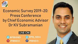 Economic Survey 2019-20: Press Conference by Chief Economic Advisor Dr KV Subramanian