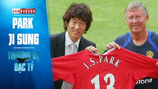 THƯƠNG VỤ BẠC TỶ | PARK JI-SUNG (박지성) - Tượng đài Châu Á VĨ ĐẠI nhất lịch sử