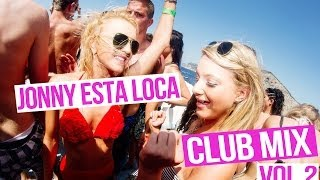 Club/Chart/House Mix 2014 (Vol.2) - Mixed By Jonny Esta Loca