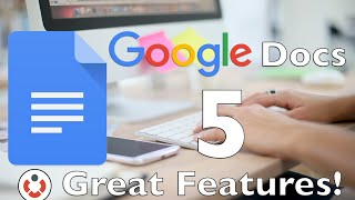 Google Docs - 5 Great Features!