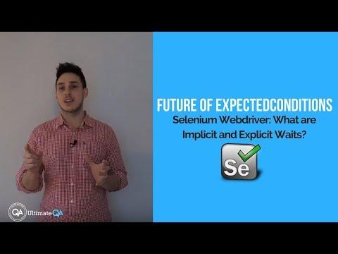 Selenium Waits (NEW RELEASE  2018)- Future of ExpectedConditions