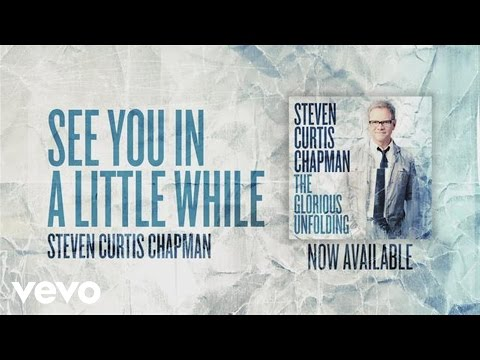 Steven Curtis Chapman - SEE You in a Little While (Official Pseudo Video)
