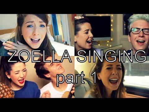 ZOELLA SINGING part 1