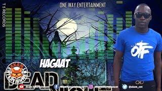 Hagaat - Dead Night [Outbreak Riddim] August 2018