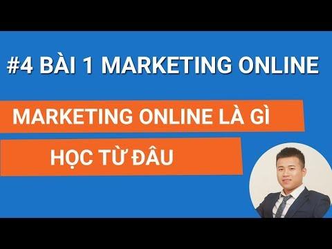 Học Marketing Online Bài 1  Marketing Online Là Gì? Học Marketing Online Từ Con Số 0 Đến Giỏi