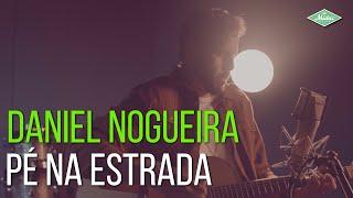 Daniel Nogueira - Pé na Estrada (Videoclipe Oficial)