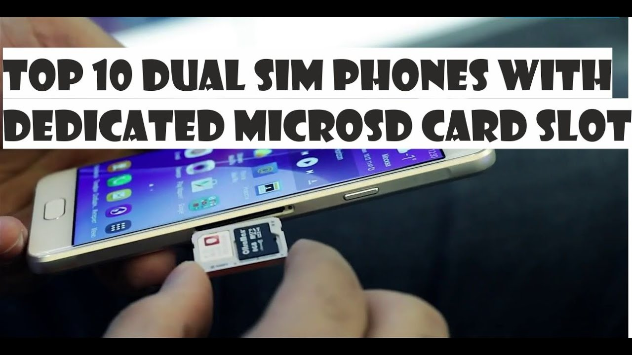 how to open sim card slot on iphone top 10 dual sim smartphones with separate microsd card 20940