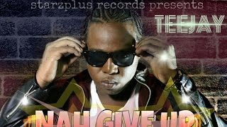 Download TeeJay - HardWork (Nah Give Up) [Heavens Gate Riddim] August 2015 MP3 song and Music Video