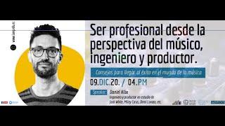 """🎶🎚🎙   """"Ser profesional desde la perspectiva del músico, ingeniero y productor"""" con Daniel Alba"""