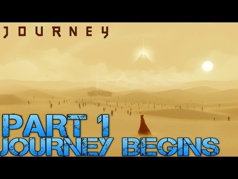 Journey Walkthrough Part 1 - THE JOURNEY BEGINS - Let's Play Gameplay/Commentary