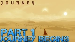 Journey Walkthrough Part 1 - THE JOURNEY BEGINS - Let