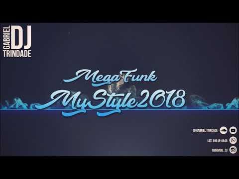MEGA FUNK MY STYLE 2018